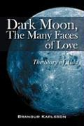 Dark Moon, the Many Faces of Love: The Story of Alda