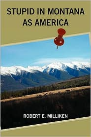 Stupid in Montana as America