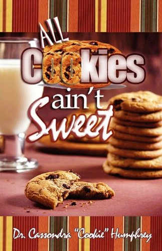 All Cookies Ain't Sweet: A Childhood Story - Cassondra