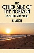 The Other Side of the Horizon: The Lost Chapters