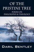 Of the Pristine Tree: Poems on Philosophy & Theology