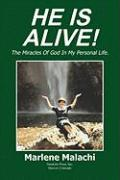 He Is Alive!: The Miracles of God in My Personal Life
