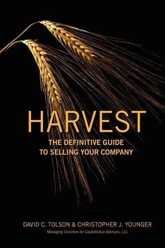 Harvest: The Definitive Guide to Selling Your Company - David C. Tolson; Christopher J. Younger