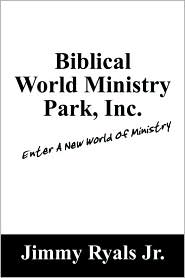 Biblical World Ministry Park, Inc.: Enter a New World of Ministry