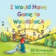 I Would Have Gone to Woodstock