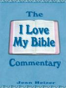 "The ""I Love My Bible"" Commentary"