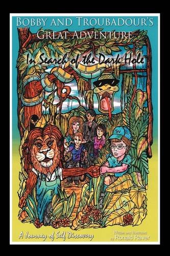 Bobby  &  Troubadour's Great Adventure: In Search of the Dark Hole - Ronald Raver