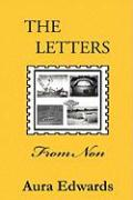The Letters from Non: How Hypnosis Helped One California Grandmother to Recognize and Accept Her Varied and Unusual Life Experiences with Hu