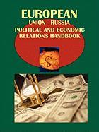 Eu-Russia Political and Economic Relations Handbook