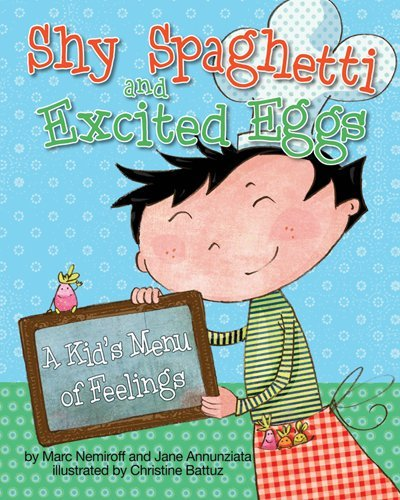 Shy Spaghetti and Excited Eggs: A Kid's Menu of Feelings - Marc, Ph.D. Nemiroff; Jane Annunziata
