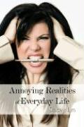 Annoying Realities of Everyday Life