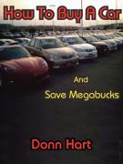 How to Buy a Car and Save Megabucks