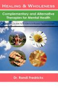 Healing and Wholeness: Complementary and Alternative Therapies for Mental Health