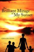 The Brilliant Mirage of My Sunset