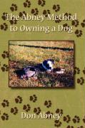 The Abney Method to Owning a Dog