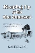 Keeping Up with the Joneses: 100 Years of Trials and Triumphs