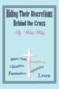 Hiding Their Discretions Behind the Cross