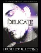 The Delicate Ones