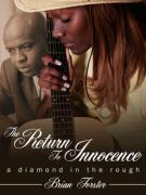 The Return to Innocence: A Diamond in the Rough