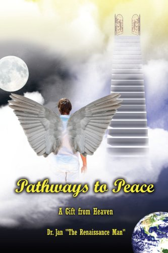 Pathways To Peace: A Gift From Heaven - Dr. Jan The Renaissance Man