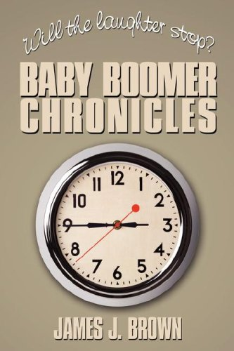 Will the Laughter Stop?: Baby Boomer Chronicles - James J. Brown