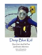Deep Blue Kid: Diver Zack and His First Underwater Adventure