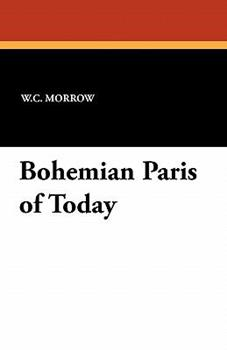 Bohemian Paris of Today - Morrow, William Chambers