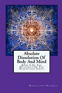 Absolute Dissolution of Body and Mind (The Mysteries of the Redemption)