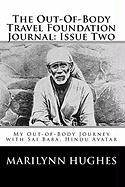 The Out-Of-Body Travel Foundation Journal: Issue Two: My Out-of-Body Journey with Sai Baba, Hindu Avatar