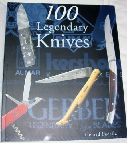 100 Legendary Knives - Gerard Pacell