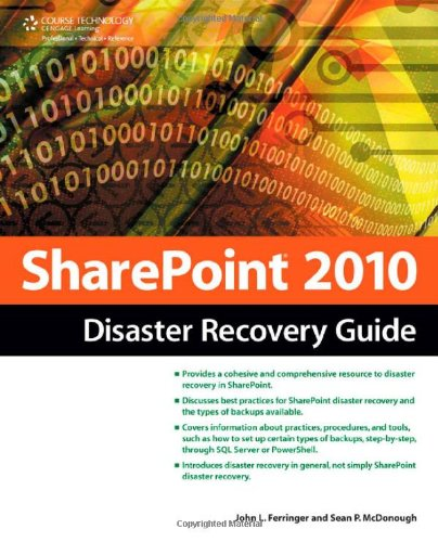 SharePoint 2010 Disaster Recovery Guide - John L. Ferringer; Sean McDonough