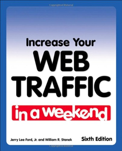 Increase Your Web Traffic in a Weekend - Jr. Jerry Lee Ford; William R. Stanek