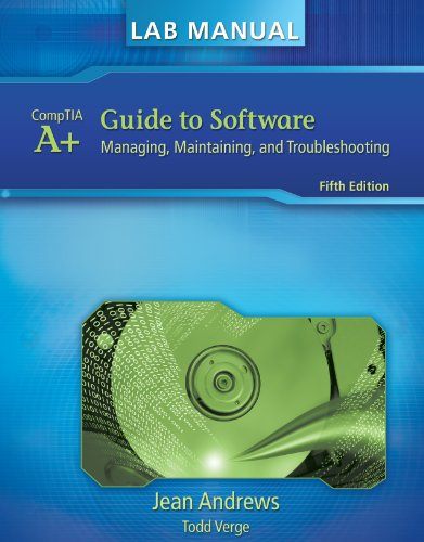 Lab Manual for Andrews' A+ Guide to Software (Test Preparation) - Jean Andrews