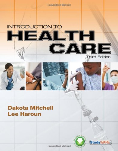 Introduction to Health Care, 3rd Edition - Dakota Mitchell, Lee Haroun