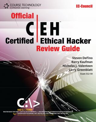 Official Certified Ethical Hacker Review Guide - Barry Kaufman; Steven DeFino