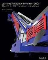 Learning Autodesk Inventor 2008: The 2D to 3D Transition Handbook