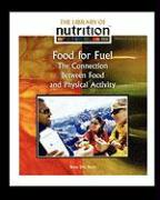 Food for Fuel: The Connection Between Food and Physical Activity