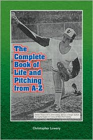 The Complete Book of Life and Pitching from A-Z