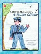 A Day in the Life of . . . a Police Officer