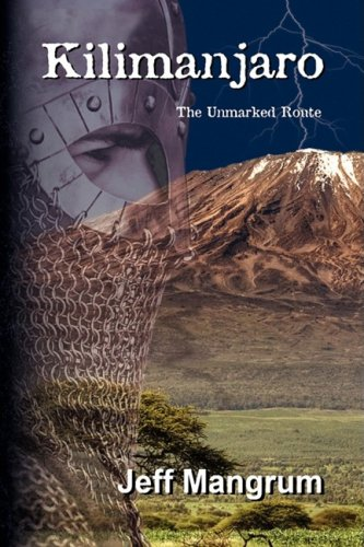 Kilimanjaro ''The Unmarked Route'' - Jeff Mangrum
