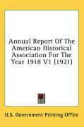 Annual Report of the American Historical Association for the Year 1918 V1 (1921)