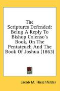 The Scriptures Defended: Being a Reply to Bishop Colenso's Book, on the Pentateuch and the Book of Joshua (1863)