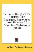 Sermons Designed to Illustrate the Doctrines, Experience and Practice of Primitive Christianity (1830)