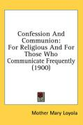 Confession and Communion: For Religious and for Those Who Communicate Frequently (1900)