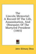 The Lincoln Memorial: A Record of the Life, Assassination and Obsequies of the Martyred President (1865)