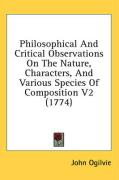 Philosophical and Critical Observations on the Nature, Characters, and Various Species of Composition V2 (1774)