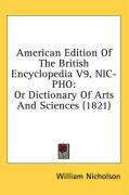 American Edition of the British Encyclopedia V9, Niipho: Or Dictionary of Arts and Sciences (1821)