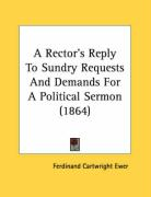 A Rector's Reply to Sundry Requests and Demands for a Political Sermon (1864)