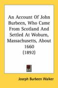 An Account of John Burbeen, Who Came from Scotland and Settled at Woburn, Massachusetts, about 1660 (1892)