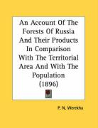 An Account of the Forests of Russia and Their Products in Comparison with the Territorial Area and with the Population (1896)